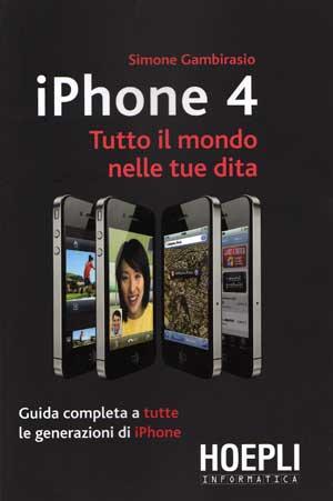 iPhone 4 tutto il mondo nelle tue dita
