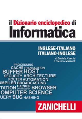Zanichelli il dizionario enciclopedico di informatica per for Traduzione da inglese a italiano